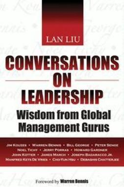Liu, Lan - Conversations on Leadership: Wisdom from Global Management Gurus, e-kirja
