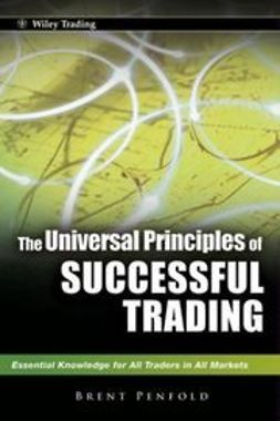 Penfold, Brent - The Universal Principles of Successful Trading: Essential Knowledge for All Traders in All Markets, ebook