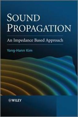 Kim, Yang-Hann - Sound Propagation: An impedance Based Approach, ebook