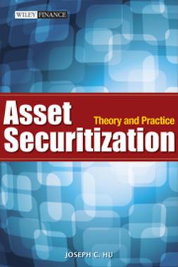 Hu, Joseph C. - Asset Securitization: Theory and Practice, e-kirja