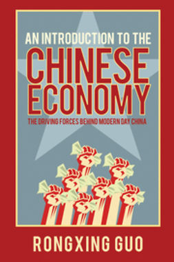 Guo, Rongxing - An Introduction to the Chinese Economy: The Driving Forces Behind Modern Day China, ebook