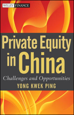 Yong, Kwek Ping - Private Equity in China: Challenges and Opportunities, ebook