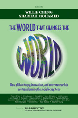 Cheng, Willie - The World that Changes the World: How Philanthropy, Innovation, and Entrepreneurship are Transforming the Social Ecosystem, ebook
