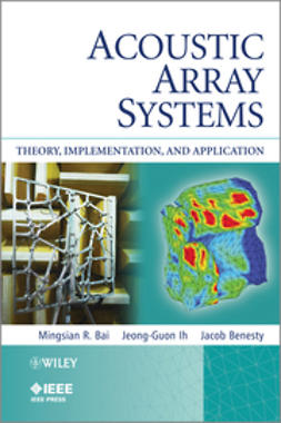 Bai, Mingsian R. - Acoustic Array Systems: Theory, Implementation, and Application, ebook
