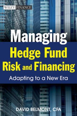 Belmont, David P. - Managing Hedge Fund Risk and Financing: Adapting to a New Era, ebook
