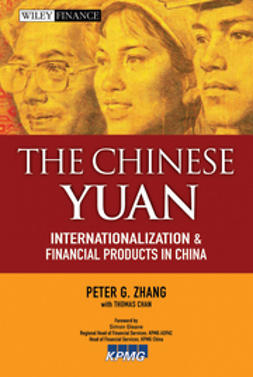 Zhang, Peter G. - The Chinese Yuan: Internationalization and Financial Products in China, ebook