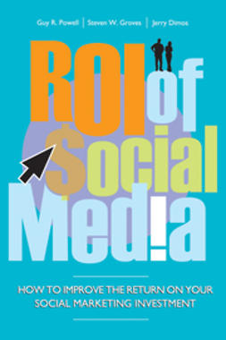 Powell, Guy - ROI of Social Media: How to Improve the Return on Your Social Marketing Investment, ebook