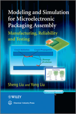Liu, Sheng - Modeling and Simulation for Microelectronic Packaging Assembly: Manufacturing, Reliability and Testing, ebook
