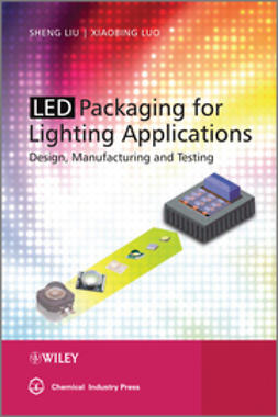 Liu, Sheng - LED Packaging for Lighting Applications: Design, Manufacturing, and Testing, ebook
