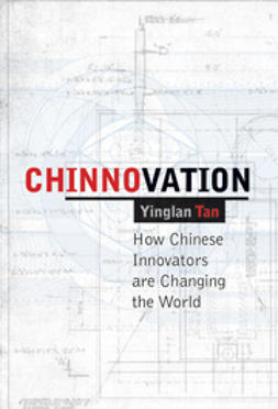 Tan, Yinglan - Chinnovation: How Chinese Innovators are Changing the World, ebook