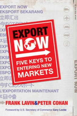 Lavin, Frank - Export Now: Five Keys to Entering New Markets, ebook