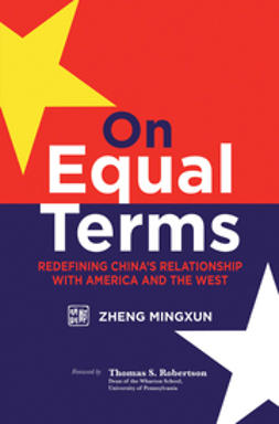 Zheng, Mingxun - On Equal Terms: Redefining China's Relationship with America and the West, ebook