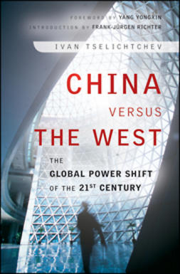Tselichtchev, Ivan - China Versus the West: The Global Power Shift of the 21st Century, ebook