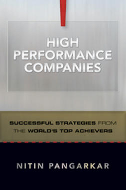 Pangarkar, Nitin - High Performance Companies: Successful Strategies from the World's Top Achievers, e-bok