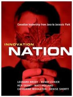 Brody, Leonard - Innovation Nation: Canadian Leadership from Java to Jurassic Park, ebook