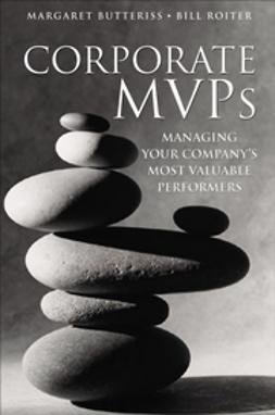 Butteriss, Margaret - Corporate MVPs: Managing Your Company's Most Valuable Performers, ebook