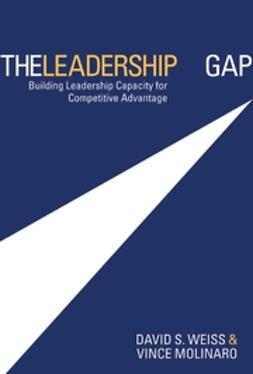 Molinaro, Vince - The Leadership Gap: Building Leadership Capacity for Competitive Advantage, ebook