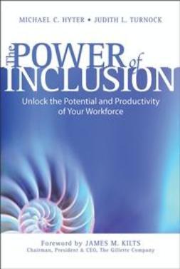 Hyter, Michael C. - The Power of Inclusion: Unlock the Potential and Productivity of Your Workforce, ebook