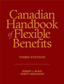 McKay, Robert J. - Canadian Handbook of Flexible Benefits, ebook
