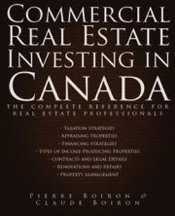 Boiron, Pierre - Commercial Real Estate Investing in Canada: The Complete Reference for Real Estate Professionals, ebook