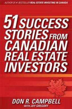 Campbell, Don R. - 51 Success Stories from Canadian Real Estate Investors, ebook