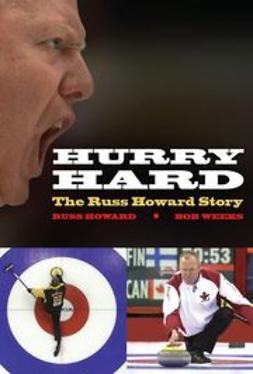 Howard, Russ - Hurry Hard: The Russ Howard Story, e-kirja
