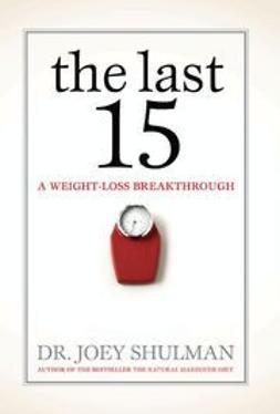 Shulman, Joey - The Last 15: A Weight Loss Breakthrough, ebook