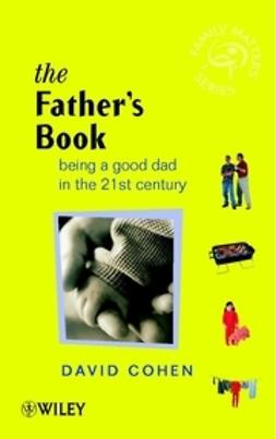 Cohen, David B. - The Fathers Book: Being a Good Dad in the 21st Century, e-bok