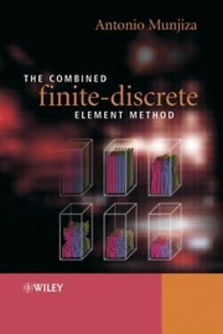 Munjiza, Ante - The Combined Finite-Discrete Element Method, ebook