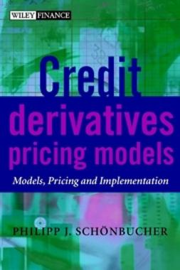 Schönbucher, Philipp J. - Credit Derivatives Pricing Models: Models, Pricing and Implementation, ebook