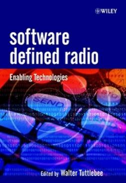 Tuttlebee, Walter H.W. - Software Defined Radio: Enabling Technologies, e-kirja