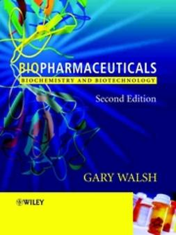 Walsh, Gary - Biopharmaceuticals: Biochemistry and Biotechnology, ebook