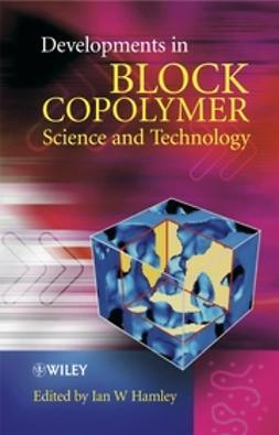 Hamley, Ian W. - Developments in Block Copolymer Science and Technology, ebook