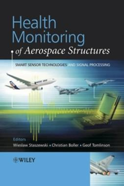 Boller, C. - Health Monitoring of Aerospace Structures: Smart Sensor Technologies and Signal Processing, e-bok