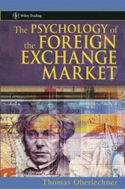 Oberlechner, Thomas - The Psychology of the Foreign Exchange Market, ebook
