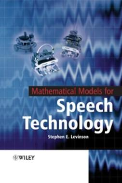 Levinson, Stephen - Mathematical Models for Speech Technology, ebook