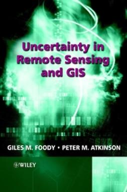 Atkinson, Peter M. - Uncertainty in Remote Sensing and GIS, ebook