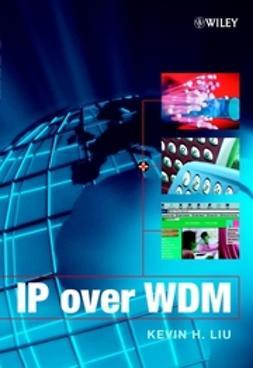 Liu, Kevin H. - IP over WDM, ebook