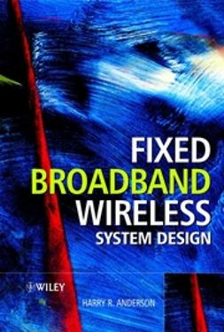 Anderson, Harry R. - Fixed Broadband Wireless System Design, ebook