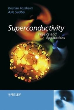 Fossheim, Kristian - Superconductivity: Physics and Applications, ebook