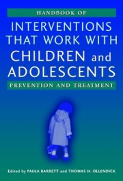 Barrett, Paula M. - Handbook of Interventions that Work with Children and Adolescents: Prevention and Treatment, e-kirja