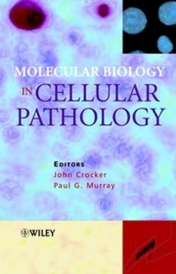 Crocker, John - Molecular Biology in Cellular Pathology, ebook