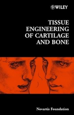 Foundation, Novartis - Tissue Engineering of Cartilage and Bone - No. 249, ebook