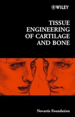 Foundation, Novartis - Tissue Engineering of Cartilage and Bone - No. 249, e-bok