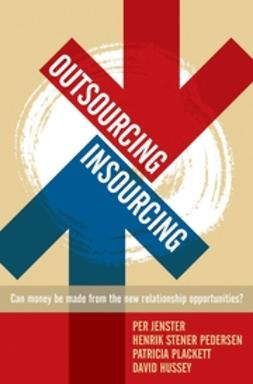 Hussey, David - OutsourcingInsourcing: Can vendors make money from the new relationship opportunities, ebook