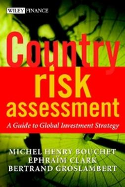 Bouchet, Michel Henry - Country Risk Assessment: A Guide to Global Investment Strategy, ebook
