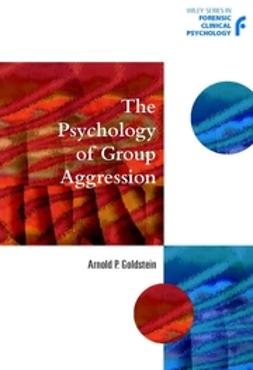 Goldstein, Arnold P. - The Psychology of Group Aggression, ebook