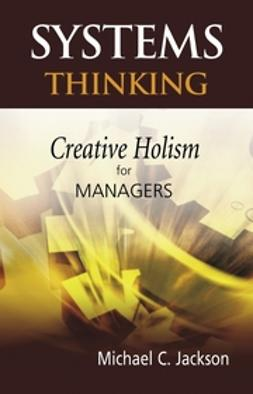 Jackson, Michael C. - Systems Thinking: Creative Holism for Managers, ebook