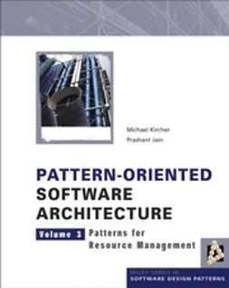 Jain, Prashant - Pattern-Oriented Software Architecture, Patterns for Resource Management, ebook