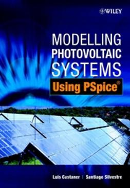 Castaner, Luis - Modelling Photovoltaic Systems Using PSpice, e-kirja